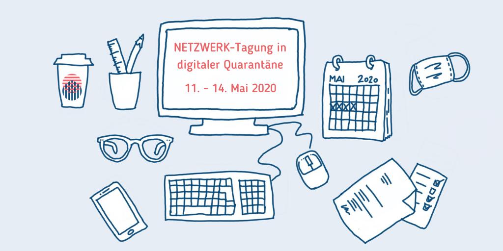 Einladung zur digitalen NETZWERK-Tagung am 11. – 14. Mai 2020